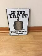 If You Tap It They Will Come Beer Keg Keg Tin Sign