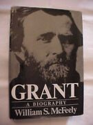 Grant A Biography By William Mcfeely Civil War History Military Union Army