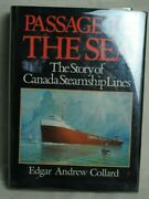 Passage To The Sea The Story Of Canada Steamship Lines By Collard 1990...