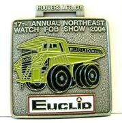 Euclid R260 Dump Truck Advertising Metal Pocket Watch Fob 17th Show 2004 Hoovers