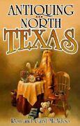 Antiquing In North Texas A Guide To Antique Shops, Malls, And Flea Markets New
