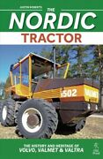 Nordic Tractor The History And Heritage Of Volvo, Valmet And Valtra, Hardco...