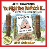 Jeff Foxworthyand039s You Might Be A Redneck If... 2015 Day-to-day Calendar Foxworth