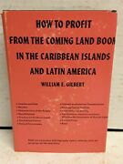 How To Profit From The Coming Land Boom In The Caribbean Islands And Latin Ameri