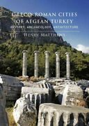 Greco-roman Cities Of Aegean Turkey History Archaeology Architecture Pap...