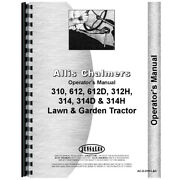 Aftermarket Operator's Manual Fits Allis Chalmers Lawn And Garden Tractors 310