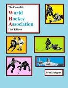 The Complete World Hockey Association, 11th Edition, Like New Used, Free Ship...