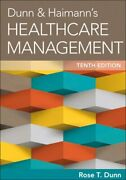 Dunn And Haimann's Healthcare Management, Tenth Edition By Rose Dunn New