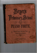 Vintage 1800's Beyer's Preliminary School For The Piano Forte English And German