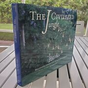 The Civilized Jungle By Bradford Mckee 2009 1st Edition