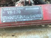 V-8 170 Gray Marine Motor Engine . Going To Part Out. Need A Part