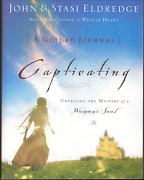 Captivating - Unveiling Mystery Of A Womanand039s Soul - Guided Journal Eldredge