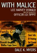 With Malice Lee Harvey Oswald And The Murder Of Officer J. D. Tippit By Myers