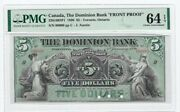 1896 The Dominion Bank Face Proof 5 Note Cat2201602p1 Pmg Ch Unc 64 Epq
