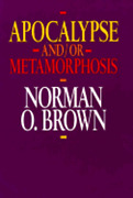 Apocalypse And Or Metamorphosis By Norman O Brown Used