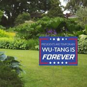 Wu-tang Is Forever Fun And Humorous Political Yard Sign