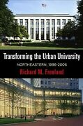 Transforming The Urban University Northeastern 1996-2006 Hardcover By Fre...