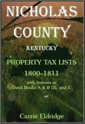 Nicholas County, Kentucky, Property Tax Lists, 1800-1811 With Indexes To Deed...