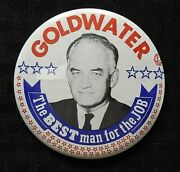 1964 Barry Goldwater The Best Man For The Job 3 1/2 Gop Pinback Button Nice