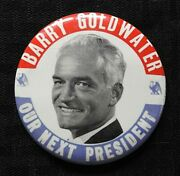 1964 Barry Goldwater Our Next President 3 1/2 Gop Pinback Button Not Conehead