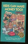 Kids Can Make Money Too Over 200 Ways By Jones Earn And Grow It Fr1-2-9