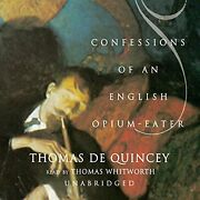 Confessions Of An English Opium-eater By Thomas De Quincey Audiobook New
