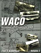 Waco, Symbol Of Courage And Excellence V2 1929-1930 Single Engine Biplane Aircraft