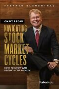 On My Radar Navigating Stock Market Cycles How To Grow And Defend Your Wea...
