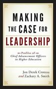 Making The Case For Leadership Profiles Of Chief Advancement Officers In Higher