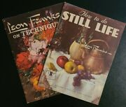 How To Do Still Life By Leon Franks 52 And Leon Franks On Techniques 79