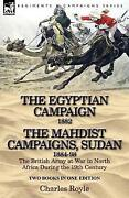 The Egyptian Campaign 1882 And The Mahdist Campaigns Sudan 1884-98 Two Books ...