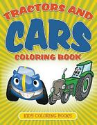 Tractors And Cars Coloring Book Kids Coloring Books, Brand New, Free Shipping