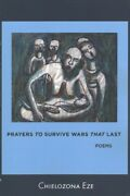 Prayers To Survive Wars That Last Paperback By Eze Chielozona Brand New F...
