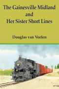Gainesville Midland And Her Sister Short Lines Paperback By Veelen Douglas ...