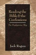 Reading The Bible And The Confessions The Presbyterian Way, Paperback By Ro...