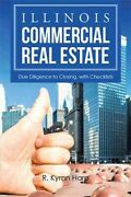 Illinois Commercial Real Estate Due Diligence To Closing, With Checklists, ...