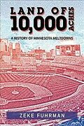 Land Of 10000 Aches A History Of Minnesota Meltdowns Paperback By Fuhrman...