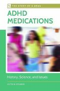 Adhd Medications History Science And Issues [story Of A Drug]
