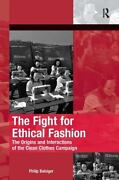 The Fight For Ethical Fashion The Origins And Interactions Of The Clean Clothes