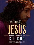 Los Ltimos Das De Jess [the Last Days Of Jesus] [spanish Edition]