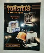 Collector's Guide To Toasters And Accessories Identification And Values, Antiques And