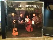 Another Night Of Waiting By The Gibson Brothers Cd Nov-1998 Hay Holler Record