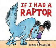 If I Had A Raptor School And Library By Oand039connor George Acceptable Conditi...