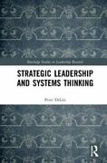 Strategic Leadership And Systems Thinking By Peter S Delisi New