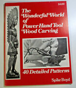 The Wonderful World Of Power Hand Tool Wood Carving, By Spike Boyd - 40 Patterns