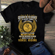 God Grant Me The Serenity To Accept The Things I Cant Change Horse Riding Tshirt