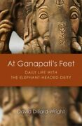 At Ganapatiand039s Feet Daily Life With The Elephant-headed Deity Paperback By ...