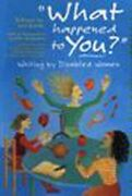 What Happened To You Writing By Disabled Women Paperback By Keith Lois ...