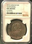 Germany-wanduumlrttemberg 5 Mark 1875f - Rare Cleaned But Collectible Unc Details