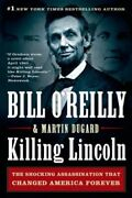 Killing Lincoln The Shocking Assassination That Changed America Forever New